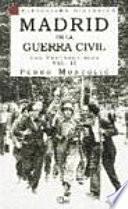 Madrid en la guerra civil: Los protagonistas