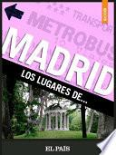 Madrid. Los lugares de...