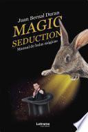 Magic seduction