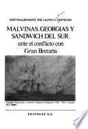 Malvinas, Georgias y Sandwich del Sur, ante el conflicto con Gran Bretaña