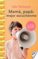 Mama, papa: mejor escuchenme