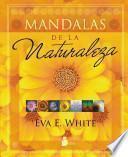 Mandalas de la naturaleza / Mandalas of Nature