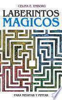 Mandalas: Laberintos Mágicos para Meditar y Pintar