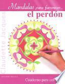 Mandalas para favorecer el perdon / Mandalas to Encourage Forgiveness