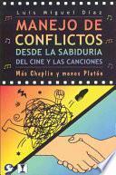 Manejo De Conflictos Desde La Sabiduria Del Cine Y Las Canciones