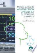 Manual clínico de monitorización anestésica en pequeños animales