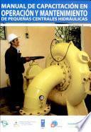 Manual de Capacitación en Operación y Mantenimiento de Pequeñas Centrales Hidráulicas