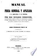 Manual de física general y aplicada a la agricultura y a la industria