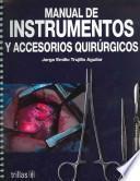 Manual De Instrumentos Y Accesorios Quirurgicos/ Manual of Instruments and Surgical Accessories