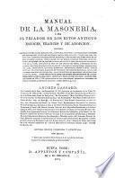 Manual de la masonería, ó sea El tejador de los ritos antiguo escoces, frances y de adopcion ...