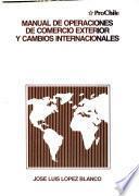 Manual de operaciones de comercio exterior y cambios internacionales