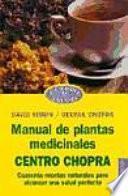 Manual de plantas medicinales centro Chopra / Handbook of Medicinal Plants Chopra Center