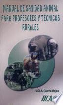 Manual de sanidad animal para profesores y técnicos rurales