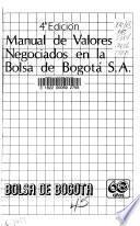Manual de valores negociados en la Bolsa de Bogotá S.A.