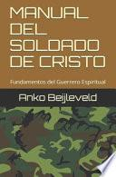 Manual del Soldado de Cristo: Fundamentos del Guerrero Espiritual