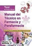 Manual del técnico en farmacia y parafarmacia. Test del temario general