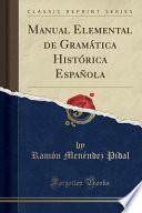 Manual Elemental de Gramática Histórica Española (Classic Reprint)