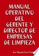 MANUAL OPERATIVO DEL GERENTE Y DIRECTOR DE EMPRESAS DE LIMPIEZA