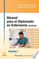 Manual Para El Diplomado en Enfermeria (ats/due). Oposiciones. Modulo Materia Comunes Y Atencion Primaria.modulo i