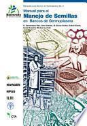 Manual para el Manejo de Semillas en Bancos de Germoplasma (Manuales para Bancos de Germoplasma No. 8)