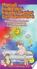 Manual pediátrico para los dueños del nuevo bebé