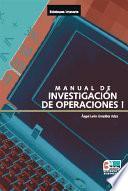 Manual práctico de investigación de operaciones I 3a. Ed