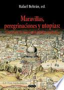 Maravillas, peregrinaciones y utopías