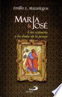 MARÍA & JOSÉ: UNA RESPUSTA A LAS DUDAS DE LA PAREJA