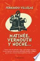 Matinée, vermouth y noche