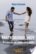 Matrimonio, hoy: Proyecto de toda una vida