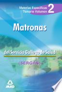 Matronas Servicio Gallego de Salud. Temario Volumen Ii. Temario Materias Especificas