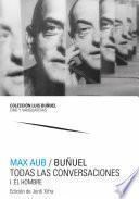 Max Aub / Buñuel. Todas las conversaciones
