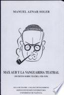 Max Aub y la vanguardia teatral. Escritos sobre teatro, 1928-1938