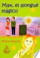 Max, el alongué mágico