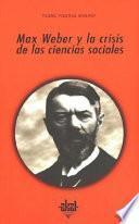 Max Weber y la crisis de las ciencias sociales
