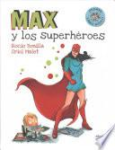 Max y los superhroes / Max and the Super Heroes
