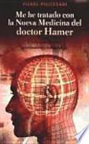 Me he tratado con la nueva medicina del doctor Hammer : un extraordinario acercamiento terapéutico