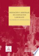 Mediación y arbitraje en conflictos laborales. Una perspectiva internacional
