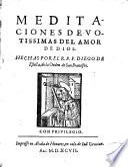 Meditaciones deuotissimas del amor de Dios. Hechas por el r.p.f. Diego de San Francisco