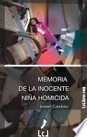 Memoria de la inocente niña homicida