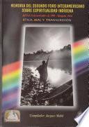 Memoria del Segundo Foro Interamericano sobre Espiritualidad Indígena
