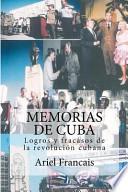 Memorias de Cuba: Logros y Fracasos de la Revolucion Cubana