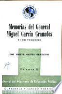 Memorias del general Miguel García Granados