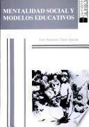 Mentalidad social y modelos educativos: la imagen de la infancia, la familia y la escuela a través de los textos literarios