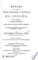 Método para apender a lerr escribir y hablar el inglés segun el sistema de Ollendorff con un tratado de pronunciaciòn al principio y un apéndice