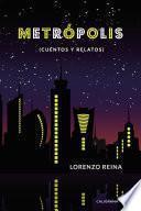 Metrópolis (cuentos y relatos)