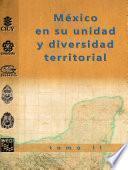 México en su unidad y diversidad territorial. Tomo II