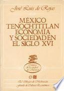 México Tenochtitlan, economía y sociedad en el siglo XVI