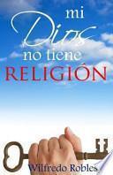 Mi Dios No Tiene Religión