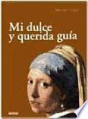 MI DULCE Y QUERIDA GUIA